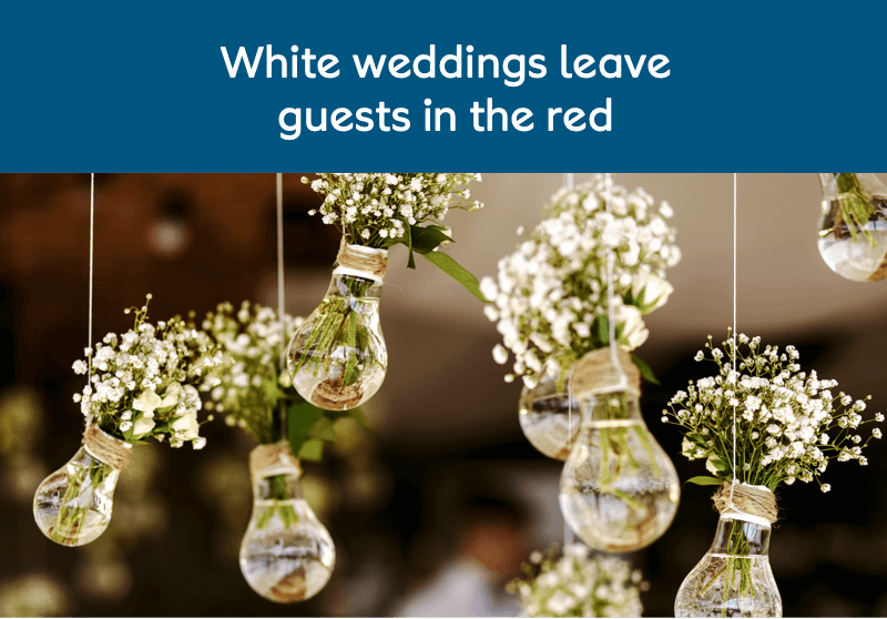 White weddings leave guests in the red